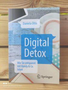 Digital Detox: Wie Sie entspannt mit Handy & Co. leben von Daniela Otto