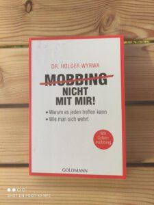 Mobbing - nicht mit mir!: Warum es jeden treffen kann - Wie man sich wehrt - Mit Cybermobbing von Dr. Holger Wyrwa