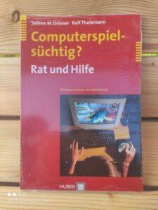 Computerspielsüchtig? Rat und Hilfe für Eltern von Sabine M. Grüsser und Ralf Thalemann