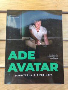 Florian Buschmann, Ade Avatar Schritte in die Freiheit