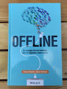 Imran Rashid (Autor), Soren Kenner (Autor), Birgit Reit (Übersetzer), Offline So erlangen Sie die Kontrolle über Ihr digitales Leben zurück