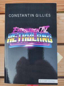 Constantin Gillies - Retroland Extraleben Teil IV