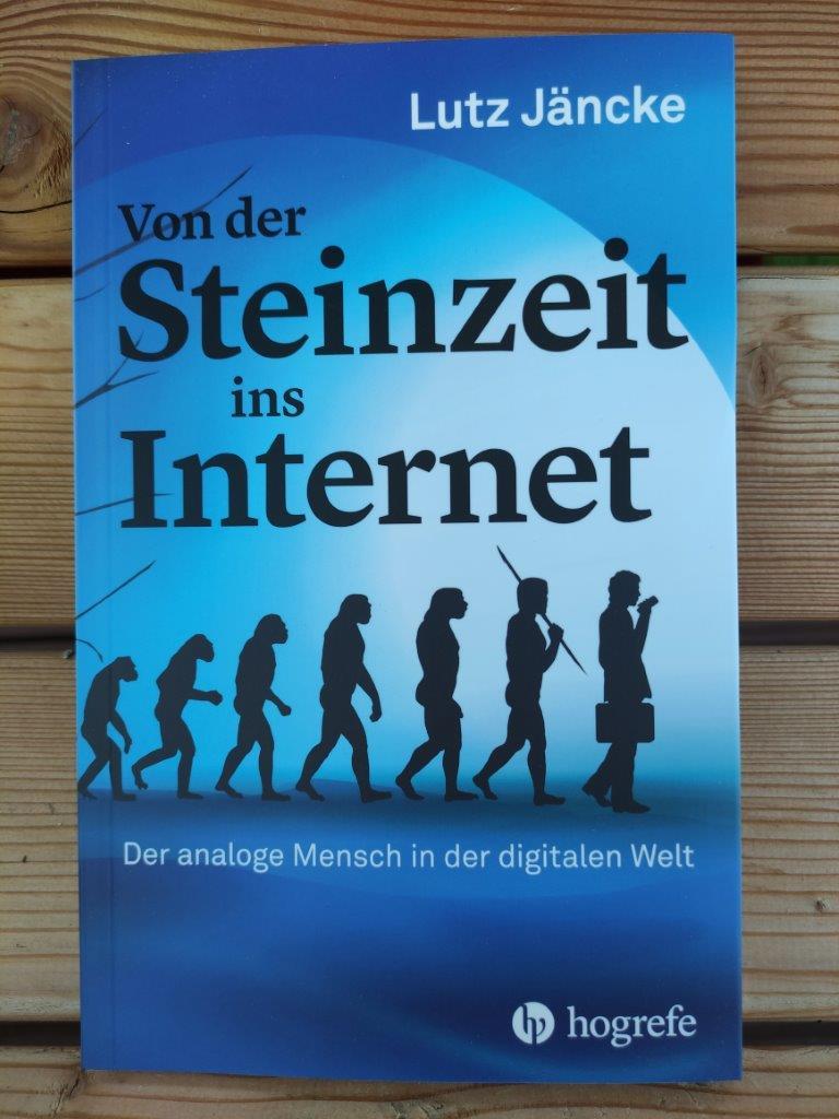 Von der Steinzeit ins Internet Der analoge Mensch in der digitalen Welt