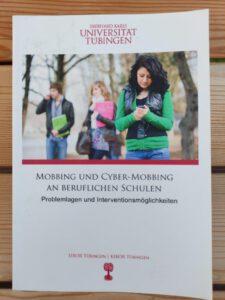 Tübingen EIBOR (Herausgeber), Tübingen KIBOR (Herausgeber) - Mobbing und Cyber-Mobbing an beruflichen Schulen Problemlagen und Interventionsmöglichkeiten