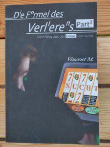 Vincent M. - Die Formel des Verlierens Part 2 Dein Weg aus der Online-Spielsucht