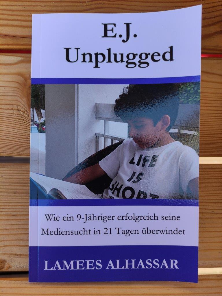 E.J. Unplugged Wie ein 9-Jähriger erfolgreich seine Mediensucht in 21 Tagen überwindet
